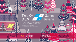 """Read more about """"It's beginning to look a lot like Games/Bavaria + Talk&Dev Holiday Party"""""""