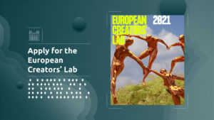 """Read more about """"Apply Now for the European Creators' Lab 2021"""""""